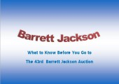 "The Classic Car News ""What to know before you Go"" To the Barrett Jackson AZ Auction Jan. 12-19, 2014"